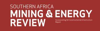 Southern Africa Mining & Energy Review